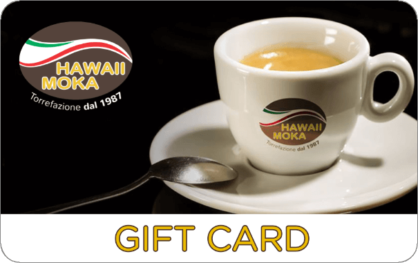Gift Card Hawaii Moka Caffe